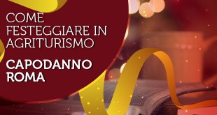 come festeggiare in agriturismo il capodanno a roma