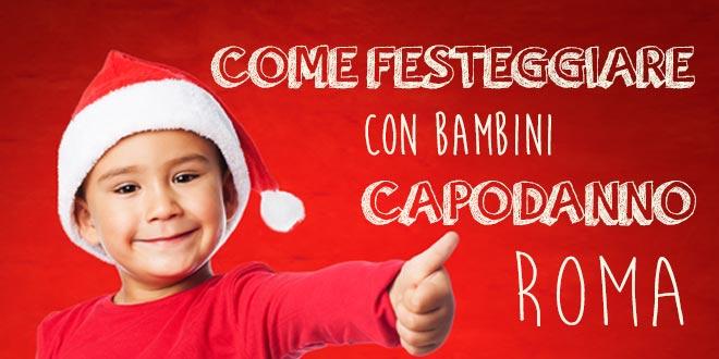 come festeggiare con bambini il capodanno a roma