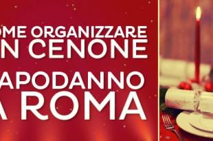 come organizzare un cenone di capodanno a roma