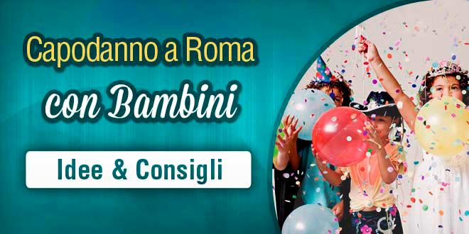 idee per il capodanno con bambini a Roma